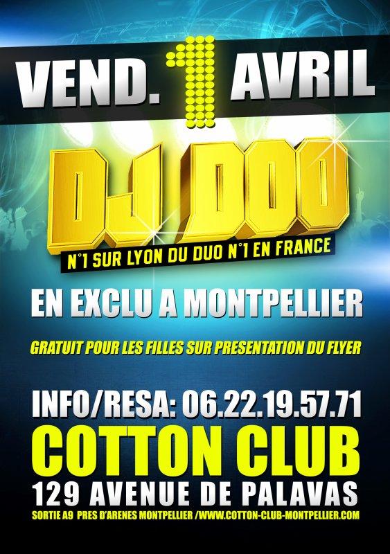 VENDREDI 1 AVRIL 2011 DJ DOO AU COTTON CLUB ( MONTPELIER ) GRATUIT POUR LES FILLES SUR PRESENTATION DU FLY /  COMPILE SUMMER SHOW POUR TOUT LE MONDE