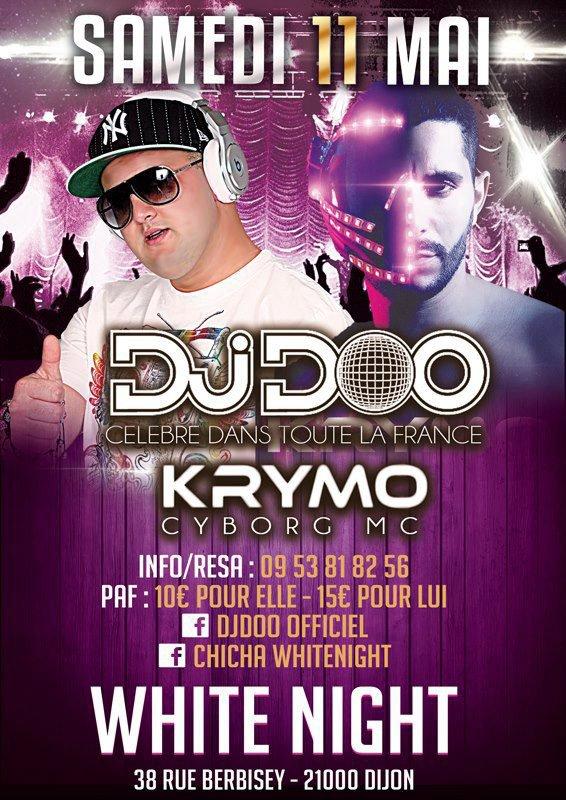 SAMEDI 11 MAI 2013 DJ DOO & KRYMO  CYBORG MC AU WHITE NIGHT ( DIJON )