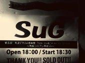 第五回 気まぐれSuG感謝祭 Thank you&S××k you Episode V~制服コスプレ限定GIG~ @ 2012.03.09 Shibuya O-WEST