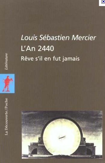 L'an 2440 de Louis Sébastien Mercier (septembre 2011)