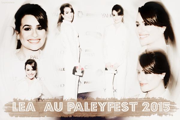 .  13/03/2015  : Lea était présente avec ses co-stars au PaleyFest .     J'aime beaucoup cette sortie ! Tenue très classe ! J'aime tout!  TOP.      [/font=Arial]    .