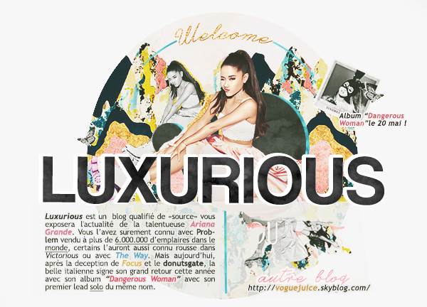 LUXURIOUS.SKYBLOG.COM // TA SOURCE SUR ARIANA GRANDE