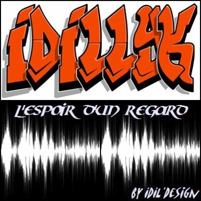 IDILLYK--L'ESPOIR D'UN REGARD