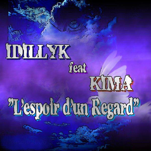 L'espoir d'un Regard / IDILLYK---L'ESPOIR D'UN REGARD FEAT KIMA (2012)