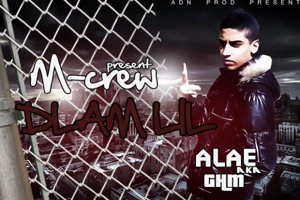 M-Crew Present Alae aka GHM # Dlam Lil '