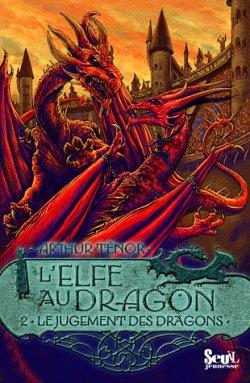 L'Elfe Au Dragon (Tome 2) : Le Jugement des Dragons - Arthur Ténor