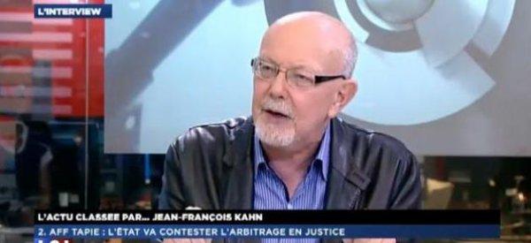 """Jean-François Kahn: """"Nicolas Sarkozy a donné l'ordre de régler les problèmes de Bernard Tapie"""""""