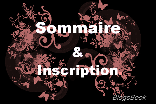 Sommaire & Inscriptions !