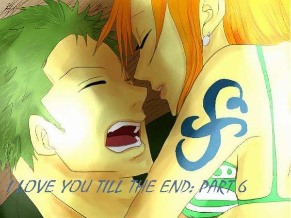 I LOVE YOU TILL THE END: PART 6