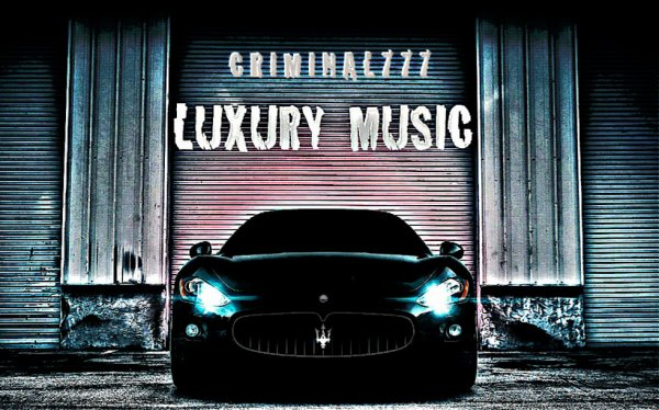 "Luxury Music ""criminal777"""