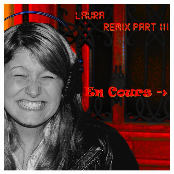 Laura Remiix  :  Bientôt Remiix Part III