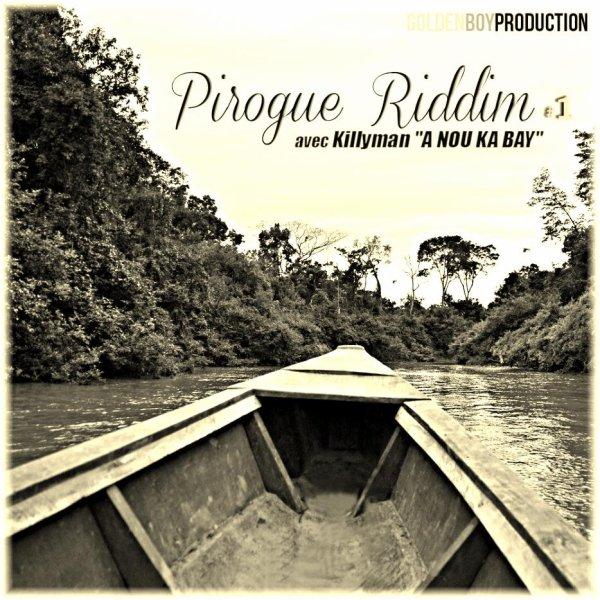 LA PIROGUE RIDDIM / A NOU KA BAY  (2012)
