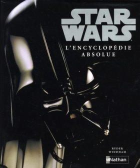Star Wars - L'Encyclopédie absolue - Ryder Windham