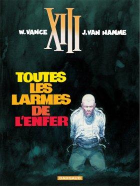 XIII - Tome 3 : Toutes les larmes de l'enfer - Vance & Van Hamme