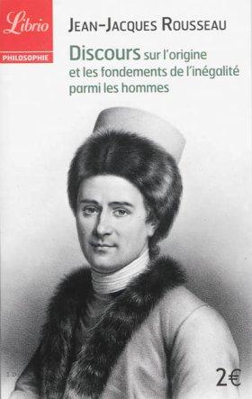 Discours sur l'origine et les fondements de l'inégalité parmi les hommes - Jean-Jacques Rousseau