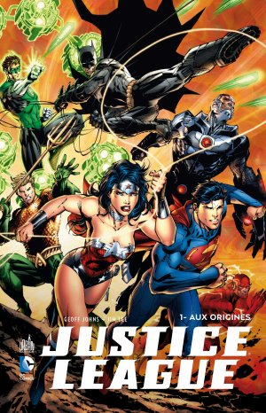 Justice League : Aux Origines - Geoff Johns & Jim Lee