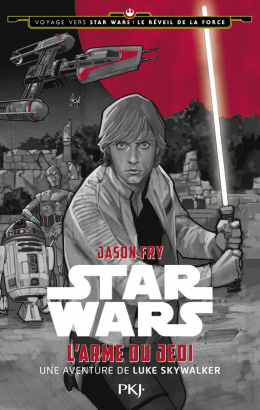 Star Wars - L'Arme du Jedi - Jason Fry