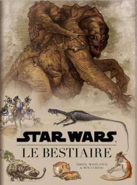 Star Wars - Le Bestiaire - Whitlatch & Carrau