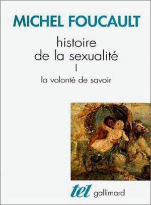 Histoire de la sexualité - 1 : La Volonté de Savoir - Michel Foucault