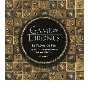 Game of Thrones - Les Maisons Suzeraines de Westeros - Saisons 1 - 5