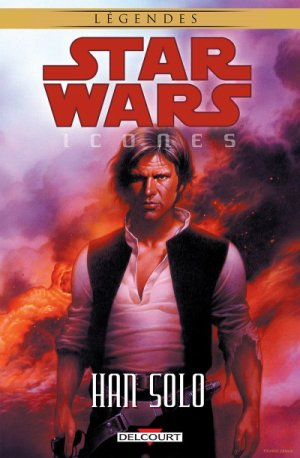 Star Wars Icones - Tome 1 : Han Solo