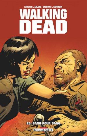 Walking Dead - Tome 25 : Sang pour sang