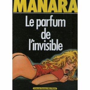 Le Parfum de l'invisible - Tome 1 - Milo Manara