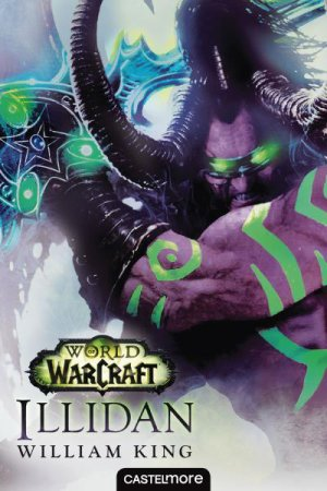 World of Warcraft : Illidan - William King