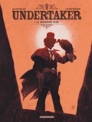 Undertaker - Tome 1 : Le mangeur d'or - Dorison & Meyer