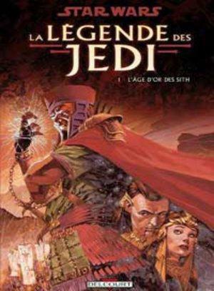 Star Wars - La Légende des Jedi - Tome 1 : L'Âge d'Or des Sith