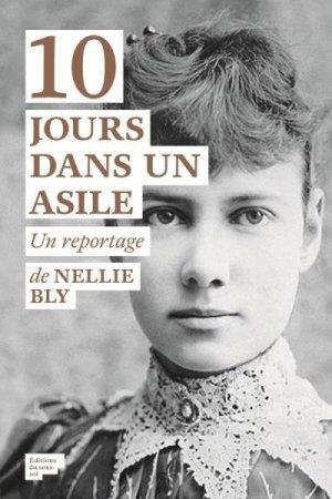 10 jours dans un asile - Nellie Bly