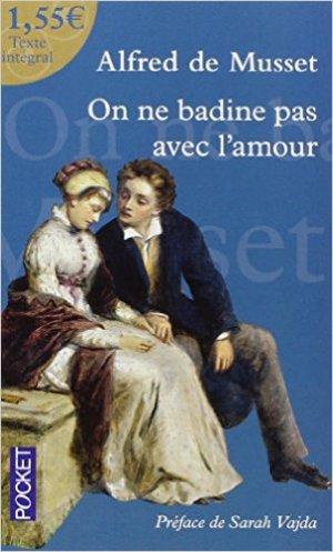 On ne badine pas avec l'amour - Alfred de Musset
