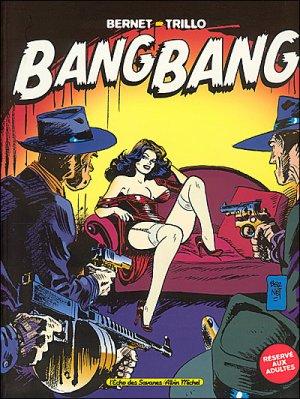 Bang Bang - Tome 1 - Jordi Bernet & Carlos Trillo