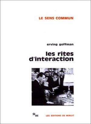 Les rites d'interaction - Erving Goffman