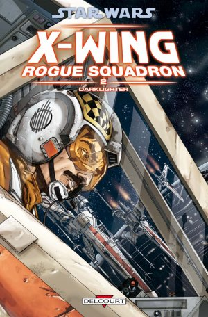 Star Wars - X-Wing Rogue Squadron - Tome 2 : Darklighter