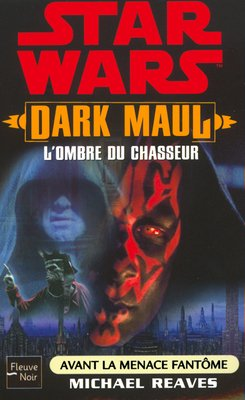Star Wars - Dark Maul : L'Ombre du Chasseur - Michael Reaves