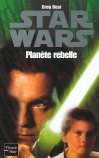 Star Wars : Planète Rebelle - Greg Bear
