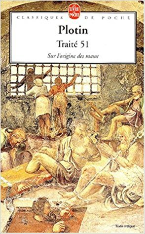 Traité 51 - Sur l'origine des maux - Plotin