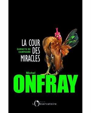 La Cour des miracles - Michel Onfray