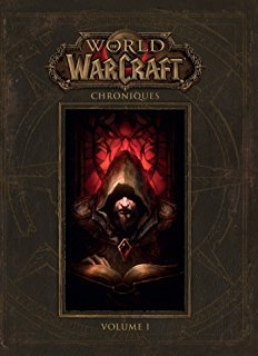 World of Warcraft - Chroniques - Volume 1