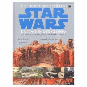 Les Lieux de l'Action - Star Wars : L'Attaque des Clones