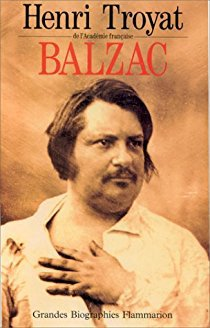 Balzac - Henri Troyat