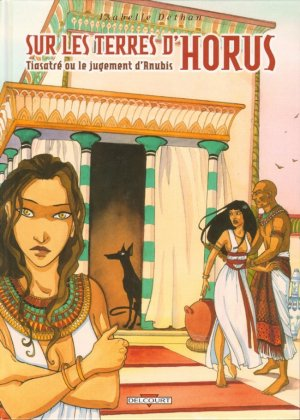 Sur les Terres d'Horus - Tome 3 : Tiasatré ou le jugement d'Anubis