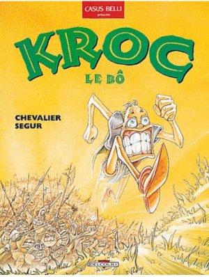 Les Aventures de Kroc le Bô - Chevalier & Ségur