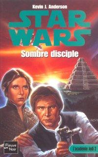 Star Wars - L'Académie Jedi - Tome 2 : Sombre disciple - Kevin J. Anderson