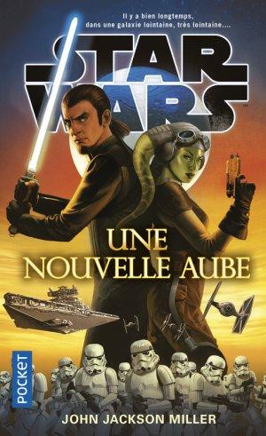 Star Wars - Une nouvelle aube - John Jackson Miller