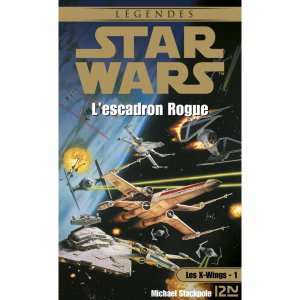 Star Wars - Les X-Wings Tome 1 : L'escadron Rogue