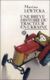 Une brève histoire du tracteur en Ukraine - Marina Lewycka