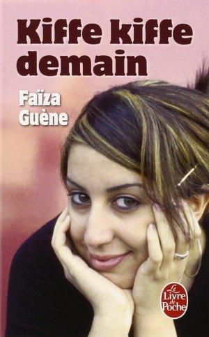 Kiffe kiffe demain - Faiza Guène