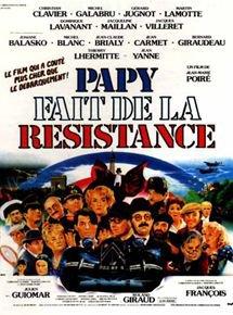 Papy fait de la résistance - Jean-Marie Poiré